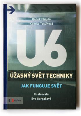 U6 Úžasný svět techniky, Jak funguje svět - kniha podle oblíbeného pořadu U6 Úžasný svět techniky na Čt :D