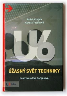 U6 Úžasný svět techniky - kniha podle oblíbeného pořadu U6 Úžasný svět techniky na Čt :D